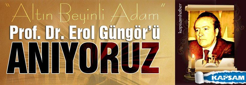 Altın beyinli adam Erol Güngör'ü anıyoruz...