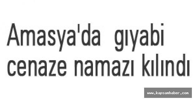 Amasya'da öldürülen Türkler için gıyabi cenaze namazı kılındı