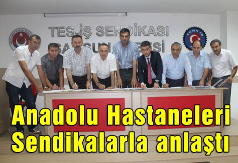 Anadolu Hastaneleri Sendikalarla anlaştı