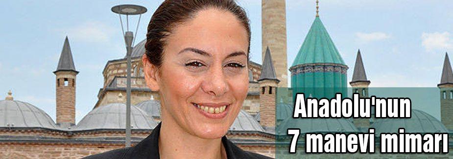 Anadolu'nun 7 manevi mimarı