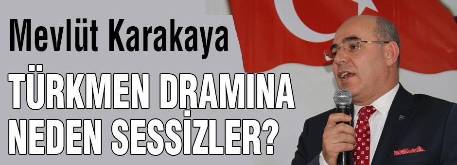 MHP'li Karakaya: Türkmen dramına neden sessizdirler?