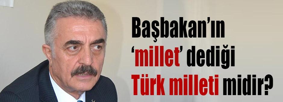 """'Başbakan'ın """"millet"""" dediği Türk milleti midir?'"""