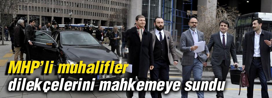MHP'de muhaliflerin avukatları Dilekçeyi Mahkemeye Sundu