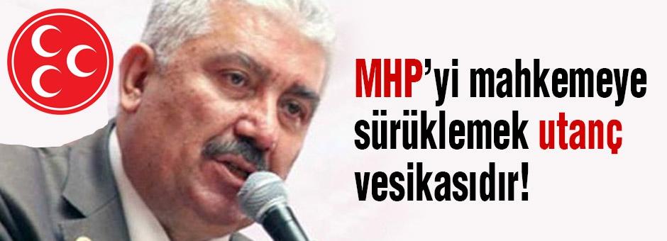MHP'li Yalçın: MHP'yi mahkemeye sürüklemek utanç vesikasıdır