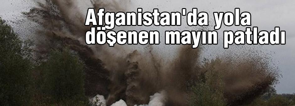 Afganistan'da yola döşenen mayın patladı