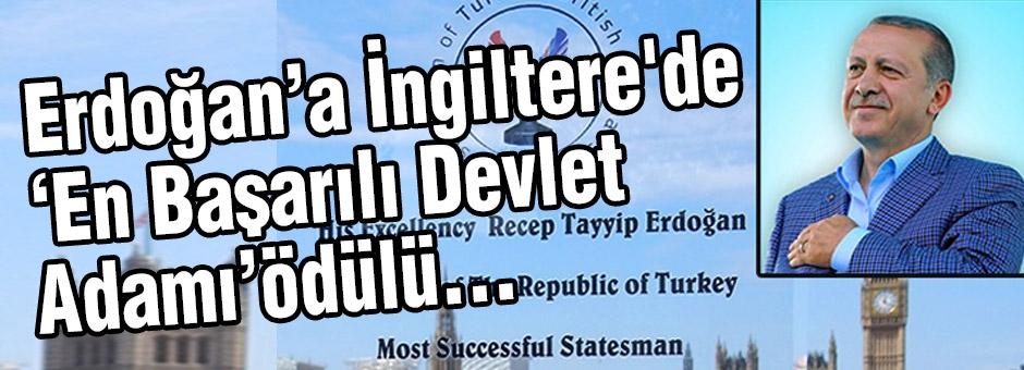 """Erdoğan'a İngiltere'de """"En Başarılı Devlet Adamı"""" Ödülü"""