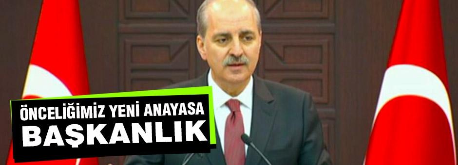 'Hükümetin önceliği yeni anayasa ve başkanlık'