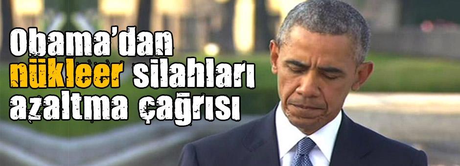 Obama'dan nükleer silahları azaltma çağrısı