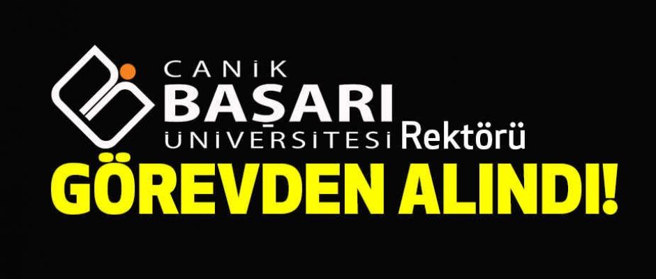 Samsun Canik Başarı Üniversitesi Rektörü Görevden Alındı