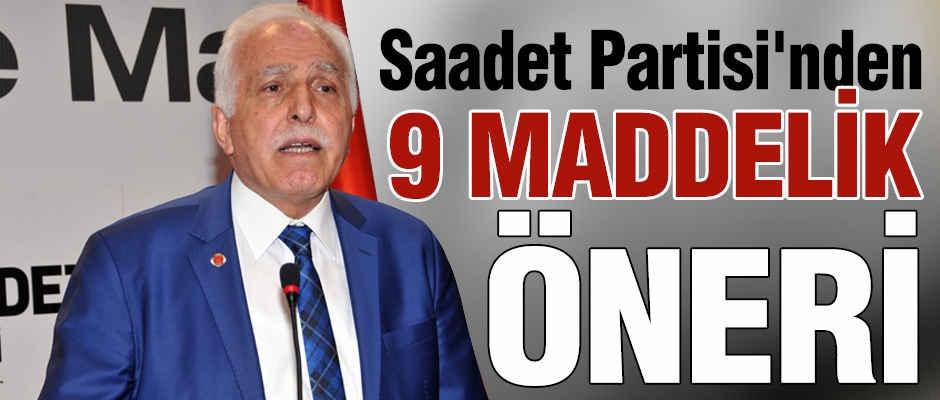 Saadet Partisi'nden 9 Maddelik Önerisi