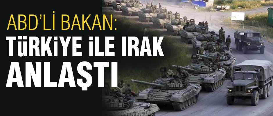 Türkiye ile Irak Anlaşmaya Vardı