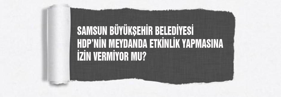 HDP Samsun Mitingi öncesi bir değerlendirme
