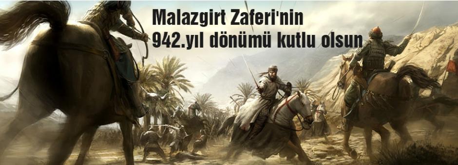 Malazgirt Zaferi'nin 942.yıl dönümü kutlu olsun