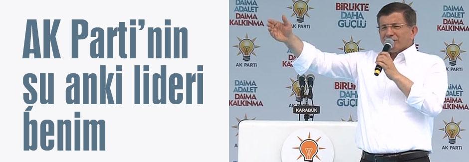 AK Parti'nin şu anki lideri benim