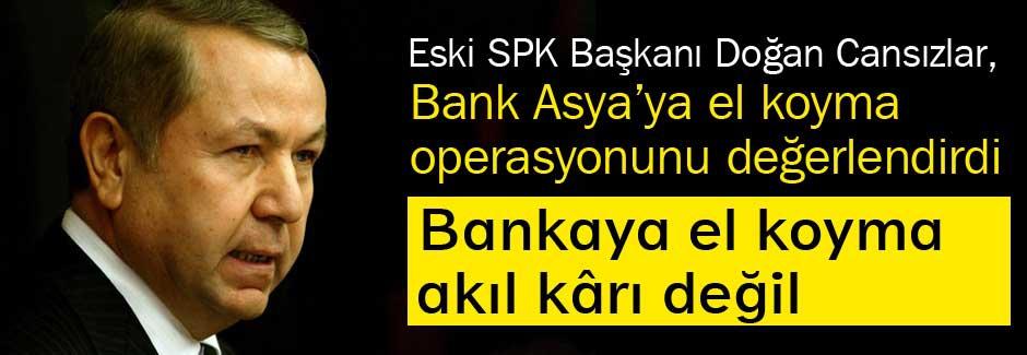 Bankaya el koyma akıl kârı değil