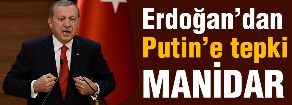Erdoğan'dan Putin'e Tepki!