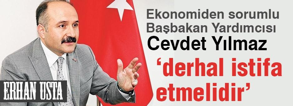 Erhan Usta: Cevdet Yılmaz derhal istifa etmelidir