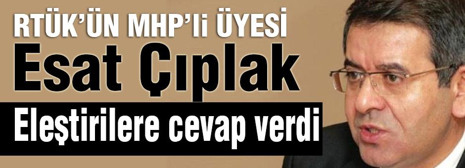 RTÜK'ün MHP'li üyesi Çıplak'tan eleştirilere cevap!