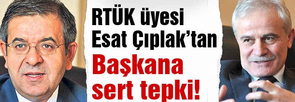 Esat Çıplak'tan RTÜK Başkanına sert tepki!