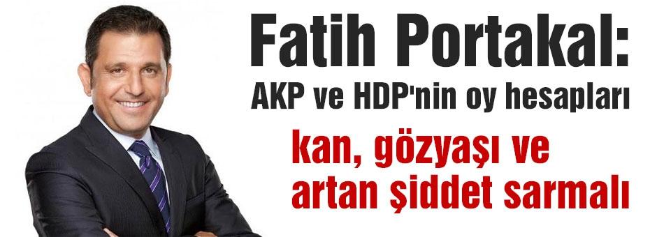 Fatih Portakal sürecin sorumluları AKP ve HDP