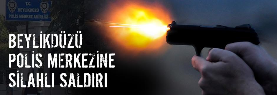 Beylikdüzü'nde polis merkezine silahlı saldırı