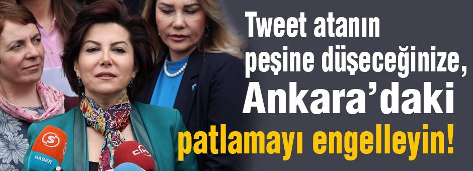 'Tweet atanın peşine düşeceğinize, Ankara'daki patlamayı engelleyin!'