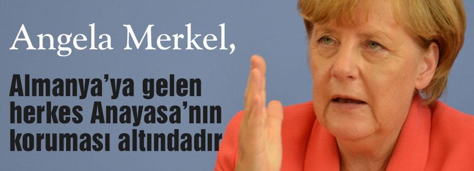 Merkel: Almanya'da herkes Anayasa'nın koruması altındadı