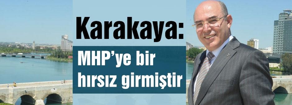 MHP'li Karakaya; MHP'ye Hırsız Girdi