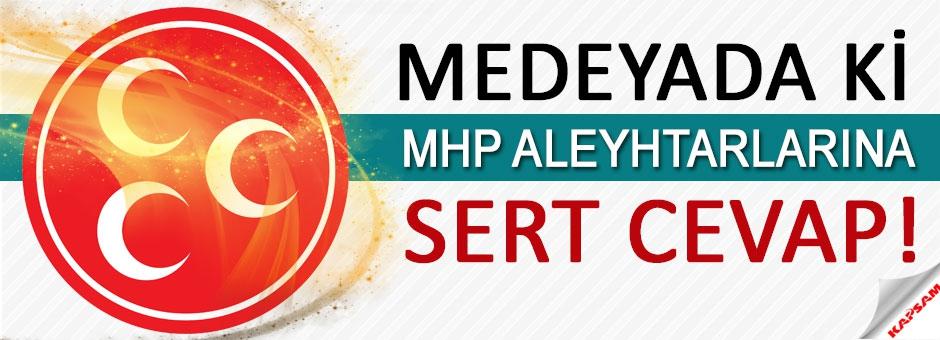 MHP'den Medyada ki MHP Aleyhtarlarına Okkalı Cevap!