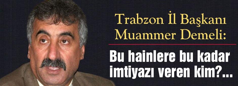MHP Trabzon İl Başkanı Demeli'den Sert Açıklama!