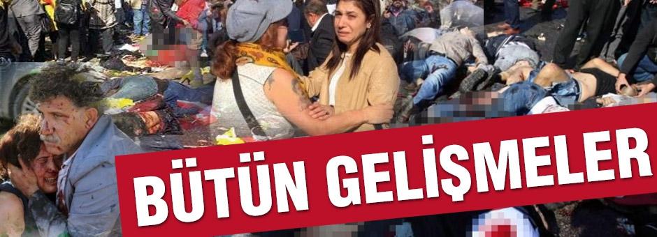 Ankara'daki patlamada bütün gelişmeler