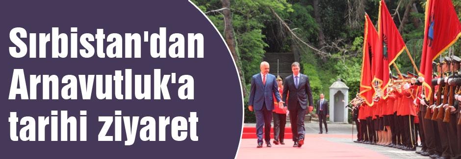 Sırbistan'dan Arnavutluk'a tarihi ziyaret