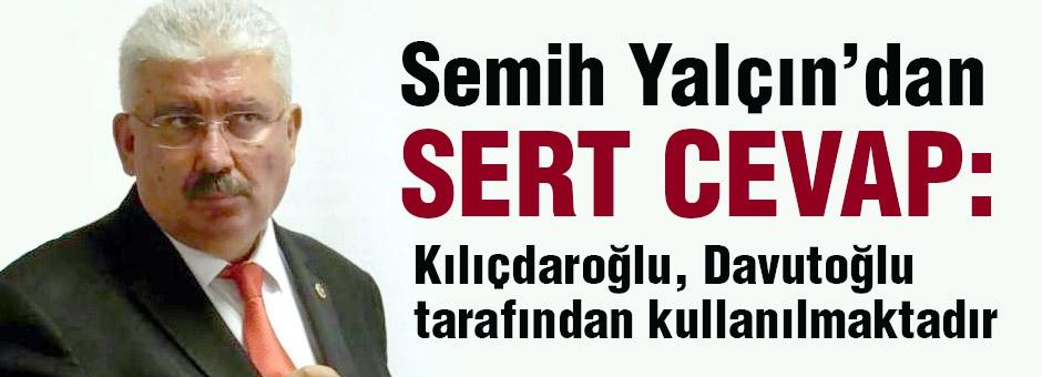 MHP'li Yalçın: Kılıçdaroğlu, Davutoğlu tarafından kullanılmaktadır