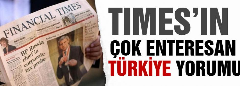Times'tan enteresan Türkiye yorumu