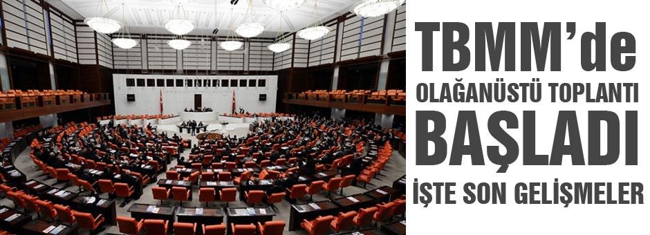 TBMM'de Terör saldırıları ve Operasyonlarla ilgili olağanüstü toplantı...
