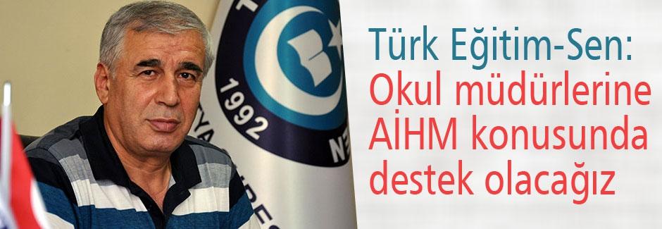 Türk Eğitim-Sen: AİHM konusunda destek olacağız