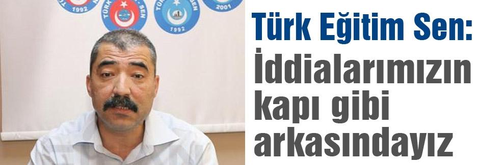 Türk Eğitim Sen: İddialarımızın arkasındayız