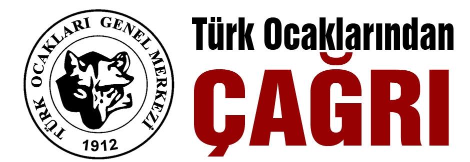 Türk Ocaklarından Çağrı!