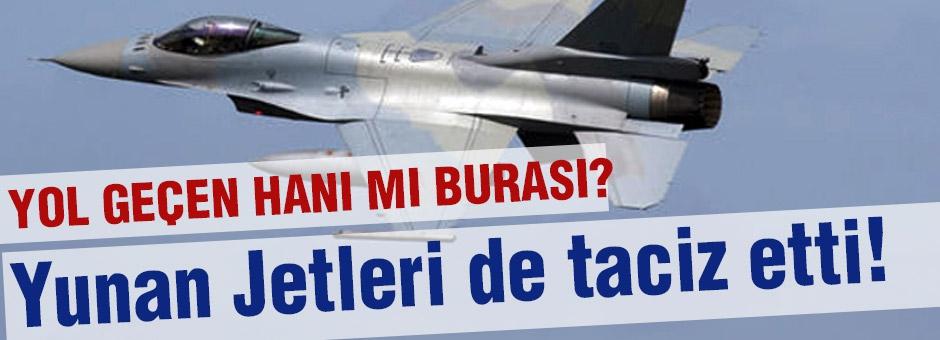 Yunan Jetleri de Taciz Etti!