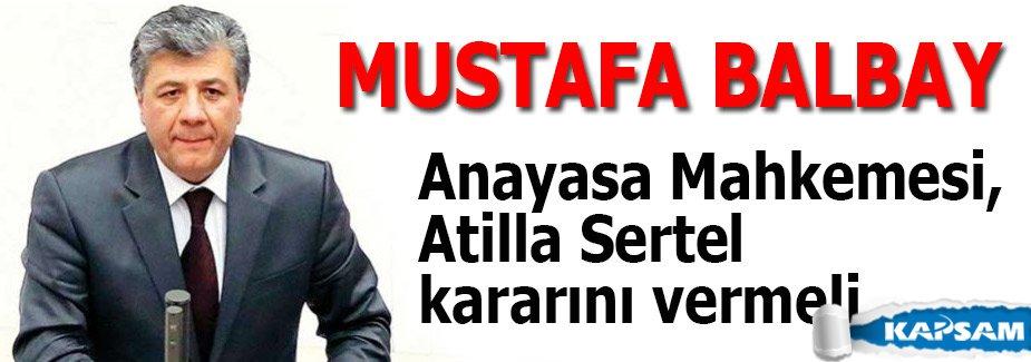 Anayasa Mahkemesi, Atilla Sertel kararını vermeli