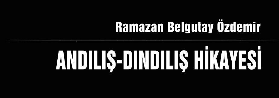 ANDILIŞ-DINDILIŞ HİKAYESİ
