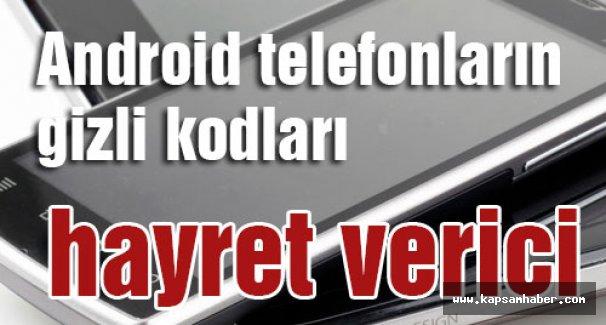 Android telefonların gizli kodları hayret verici...