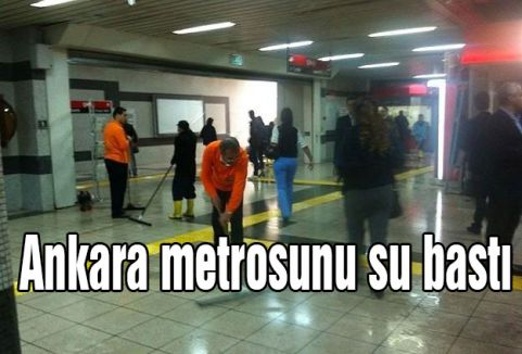 Ankara metrosunu su bastı