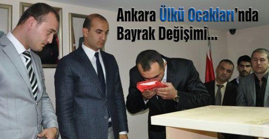 Ankara ülkü ocaklarında görev değişikliği