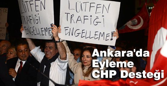 Ankara'da Eyleme CHP Desteği