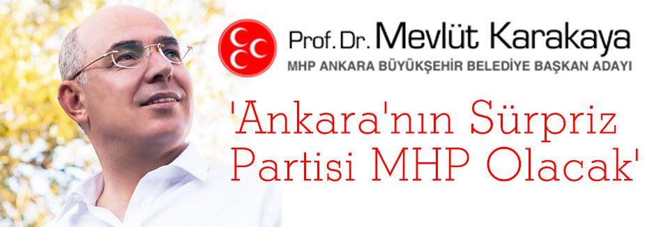'Ankara'nın Sürpriz Partisi MHP Olacak'