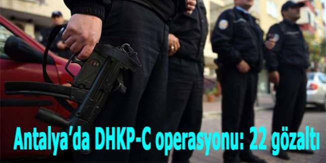 Antalya'da DHKP-C operasyonu: 22 gözaltı