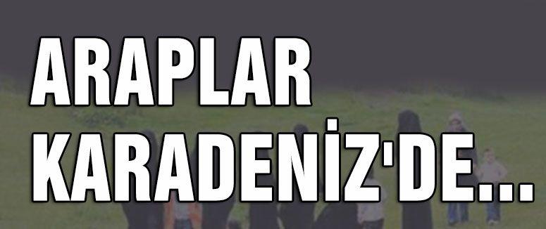 ARAPLAR KARADENİZDE