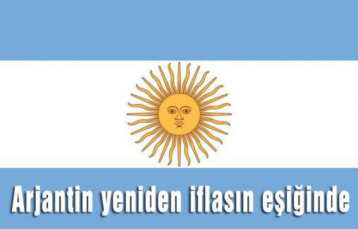 Arjantin yeniden iflasın eşiğinde