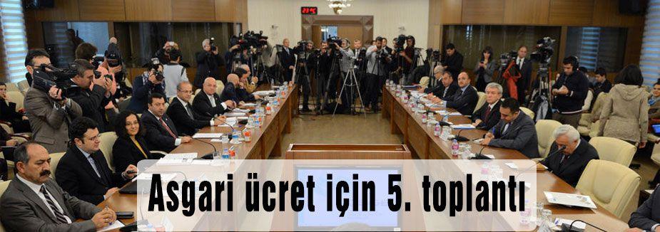 Asgari ücreti belirlemek için 5. toplantı